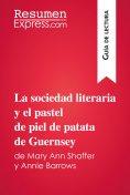 eBook: La sociedad literaria y el pastel de piel de patata de Guernsey de Mary Ann Shaffer y Annie Barrows