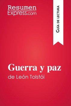 eBook: Guerra y paz de León Tolstói (Guía de lectura)