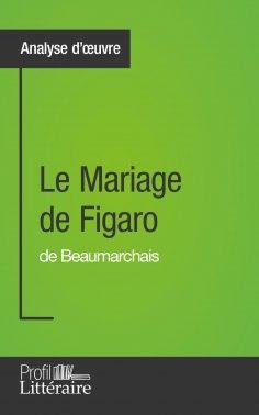 eBook: Analyse d'oeuvre : Le Mariage de Figaro de Beaumarchais