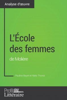 eBook: L'École des femmes de Molière (Analyse approfondie)