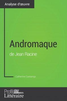 eBook: Andromaque de Jean Racine (Analyse approfondie)
