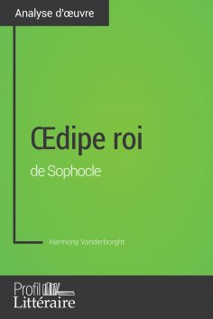 ebook: Œdipe roi de Sophocle (Analyse approfondie)