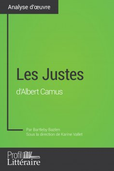 eBook: Les Justes d'Albert Camus (Analyse approfondie)