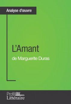 eBook: L'Amant de Marguerite Duras (Analyse approfondie)