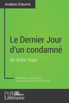 ebook: Le Dernier Jour d'un condamné de Victor Hugo (Analyse approfondie)