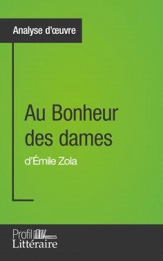 eBook: Au Bonheur des dames d'Émile Zola (Analyse approfondie)