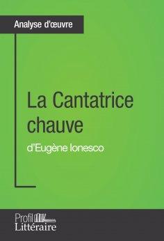 eBook: La Cantatrice chauve d'Eugène Ionesco (Analyse approfondie)