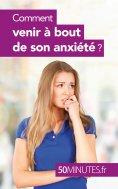 ebook: Comment venir à bout de son anxiété ?