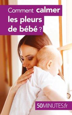 eBook: Comment calmer les pleurs de bébé ?