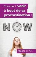 ebook: Comment venir à bout de sa procrastination ?