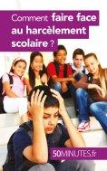 eBook: Comment faire face au harcèlement scolaire ?