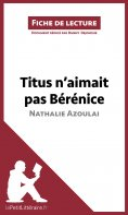 ebook: Titus n'aimait pas Bérénice de Nathalie Azoulai (Fiche de lecture)