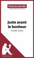 eBook: Juste avant le bonheur d'Agnès Ledig (Fiche de lecture)