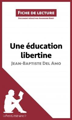 eBook: Une éducation libertine de Jean-Baptiste Del Amo (Fiche de lecture)