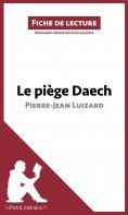 ebook: Le piège Daech de Pierre-Jean Luizard (Fiche de lecture)