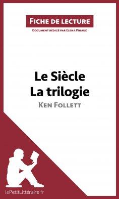 ebook: Le Siècle de Ken Follett - La trilogie (Fiche de lecture)