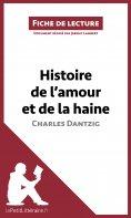 ebook: Histoire de l'amour et de la haine de Charles Dantzig (Fiche de lecture)