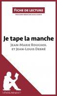ebook: Je tape la manche de Jean-Marie Roughol et Jean-Louis Debré (Fiche de lecture)