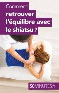 eBook: Comment retrouver l'équilibre avec le shiatsu ?