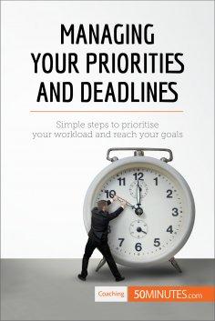 eBook: Managing Your Priorities and Deadlines