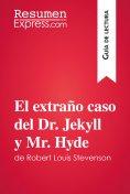 eBook: El extraño caso del Dr. Jekyll y Mr. Hyde de Robert Louis Stevenson (Guía de lectura)
