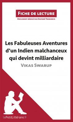 ebook: Les Fabuleuses Aventures d'un Indien malchanceux qui devint milliardaire de Vikas Swarup (Fiche de l