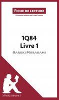 eBook: 1Q84 d'Haruki Murakami - Livre 1 de Haruki Murakami (Fiche de lecture)