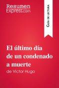 eBook: El último día de un condenado a muerte de Victor Hugo (Guía de lectura)
