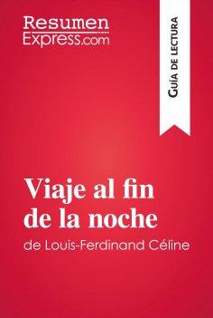eBook: Viaje al fin de la noche de Louis-Ferdinand Céline (Guía de lectura)