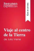 eBook: Viaje al centro de la Tierra de Julio Verne (Guía de lectura)