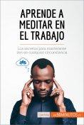 eBook: Aprende a meditar en el trabajo