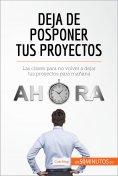eBook: Deja de posponer tus proyectos