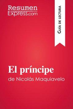 eBook: El príncipe de Nicolás Maquiavelo (Guía de lectura)
