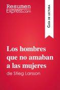 eBook: Los hombres que no amaban a las mujeres de Stieg Larsson (Guía de lectura)