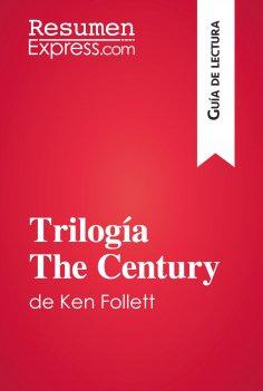 eBook: Trilogía The Century de Ken Follett (Guía de lectura)