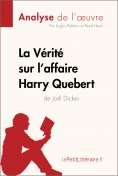 eBook: La Vérité sur l'affaire Harry Quebert (Analyse de l'oeuvre)
