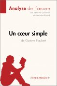 ebook: Un cœur simple de Gustave Flaubert (Analyse de l'oeuvre)
