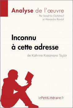 eBook: Inconnu à cette adresse de Kathrine Kressmann Taylor (Analyse de l'oeuvre)