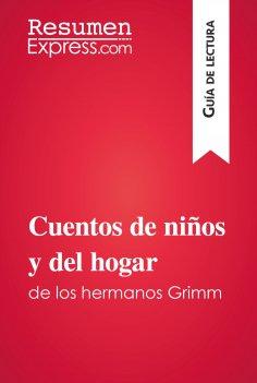 eBook: Cuentos de niños y del hogar de los hermanos Grimm (Guía de lectura)