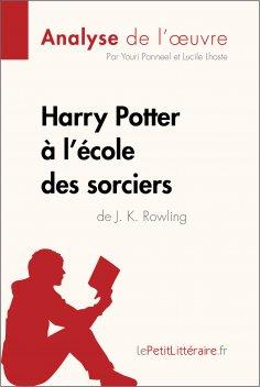 ebook: Harry Potter à l'école des sorciers de J. K. Rowling (Analyse de l'oeuvre)
