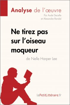 eBook: Ne tirez pas sur l'oiseau moqueur de Nelle Harper Lee (Analyse de l'oeuvre)