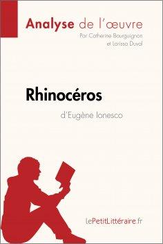 eBook: Rhinocéros d'Eugène Ionesco (Analyse de l'oeuvre)