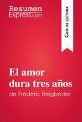 eBook: El amor dura tres años de Frédéric Beigbeder (Guía de lectura)