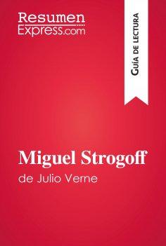 eBook: Miguel Strogoff de Julio Verne (Guía de lectura)