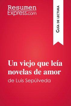 eBook: Un viejo que leía novelas de amor de Luis Sepúlveda (Guía de lectura)