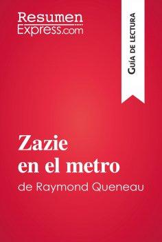 eBook: Zazie en el metro de Raymond Queneau (Guía de lectura)