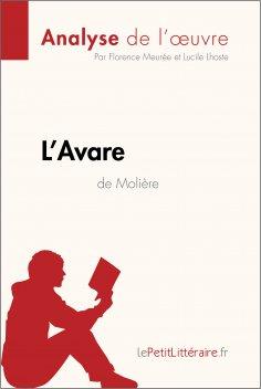 ebook: L'Avare de Molière (Analyse de l'oeuvre)
