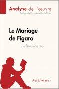 ebook: Le Mariage de Figaro de Beaumarchais (Analyse de l'oeuvre)