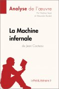 ebook: La Machine infernale de Jean Cocteau (Analyse de l'oeuvre)