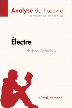 eBook: Électre de Jean Giraudoux (Analyse de l'oeuvre)